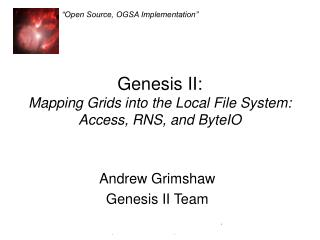 Genesis II: Mapping Grids into the Local File System: Access, RNS, and ByteIO