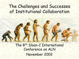 The Challenges and Successes of Institutional Collaboration
