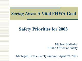 Saving Lives : A Vital FHWA Goal