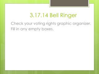 3.17.14 Bell Ringer