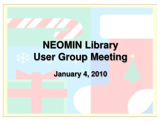 NEOMIN Library  User Group Meeting