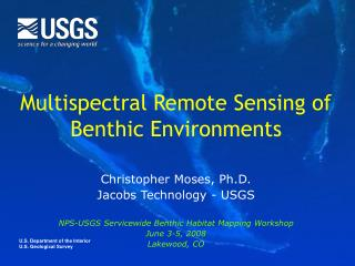Multispectral Remote Sensing of Benthic Environments