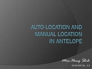 Auto-location and  manual  location  in  Antelope