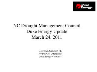 George A. Galleher, PE Hydro  Fleet Operations  Duke Energy  Carolinas