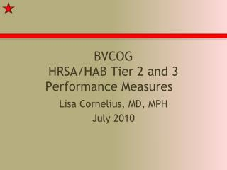 BVCOG HRSA/HAB Tier 2 and 3 Performance Measures