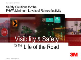 Safety Solutions for the  FHWA Minimum Levels of Retroreflectivity