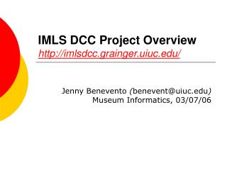 IMLS DCC Project Overview  imlsdcc.grainger.uiuc/