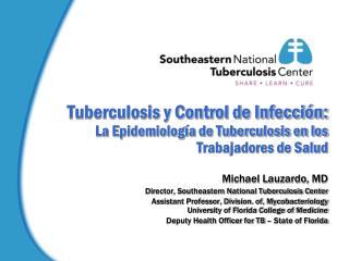 Tuberculosis y Control de Infecci�n: La Epidemiolog�a de Tuberculosis en los Trabajadores de Salud