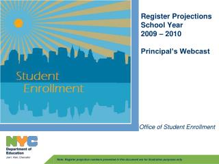 Register Projections School Year  2009 – 2010  Principal's Webcast