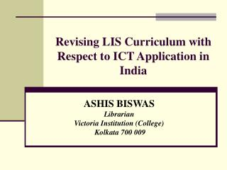 Revising LIS Curriculum with Respect to ICT Application in India