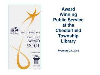 Award Winning Public Service at the Chesterfield Township Library February 21, 2002