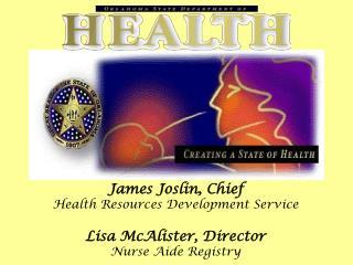 James Joslin, Chief Health Resources Development Service