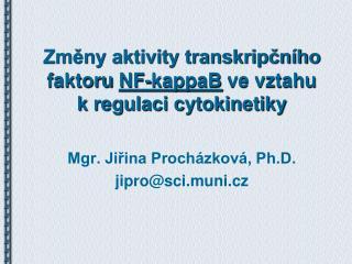 Změny aktivity transkripčního faktoru  NF-kappaB  ve vztahu k regulaci cytokinetiky