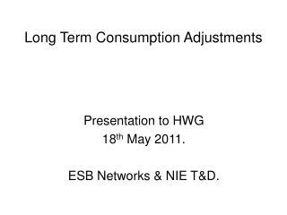 Long Term Consumption Adjustments