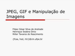 JPEG, GIF e Manipulação de Imagens