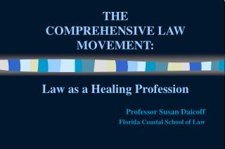 THE  COMPREHENSIVE LAW MOVEMENT:   Law as a Healing Profession