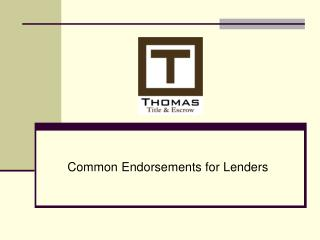 Common Endorsements for Lenders