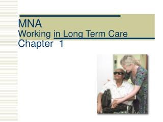 MNA Working in Long Term Care  Chapter  1