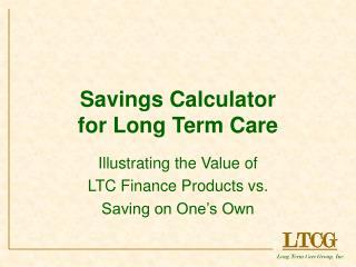 Savings Calculator  for Long Term Care
