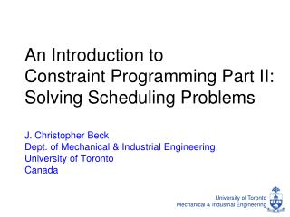 An Introduction to Constraint Programming Part II: Solving Scheduling Problems
