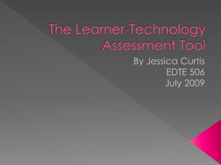 The Learner-Technology Assessment Tool