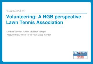 Volunteering: A NGB perspective  Lawn Tennis Association