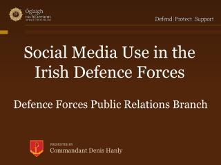 Social Media Use in the Irish Defence Forces