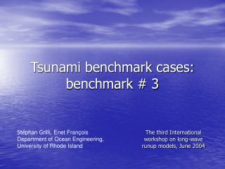 Tsunami benchmark cases: benchmark # 3