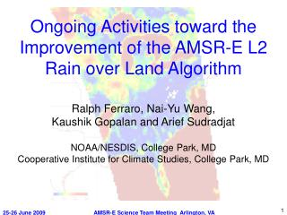 Ongoing Activities toward the Improvement of the AMSR-E L2 Rain over Land Algorithm