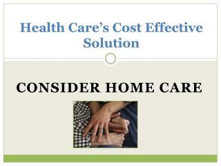 Health Care�s Cost Effective Solution