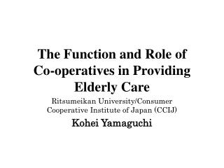 The Function and Role of  Co-operatives in Providing Elderly Care