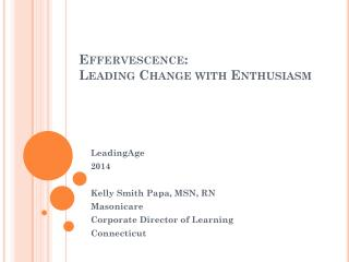 Effervescence: L eading Change with  Enthusiasm