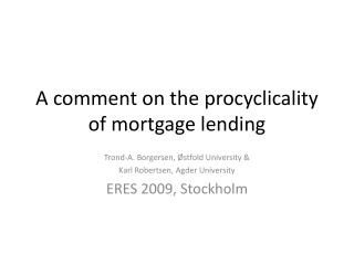 A comment on the procyclicality of mortgage lending