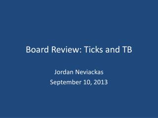 Board Review: Ticks and TB