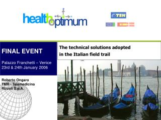 The technical solutions adopted  in the Italian field trail