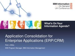 Application Consolidation for Enterprise Applications (ERP/CRM) Rick L Miller,