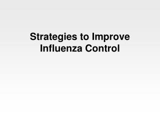 Strategies to Improve Influenza Control