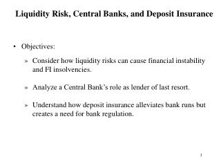 Objectives: Consider how liquidity risks can cause financial instability and FI insolvencies.
