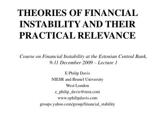 THEORIES OF FINANCIAL INSTABILITY AND THEIR PRACTICAL RELEVANCE