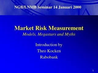 Market Risk Measurement Models, Megastars and Myths