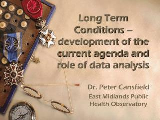 Long Term Conditions � development of the current agenda and role of data analysis