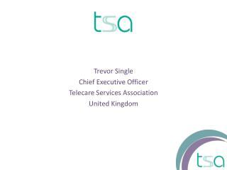 Trevor Single Chief Executive Officer Telecare Services Association United Kingdom