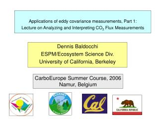 Dennis Baldocchi ESPM/Ecosystem Science Div. University of California, Berkeley