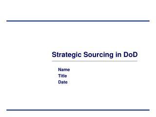 Strategic Sourcing in DoD