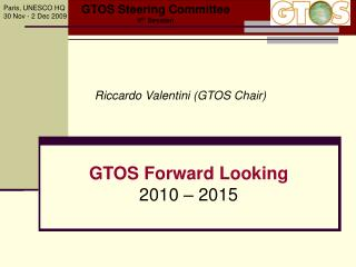 GTOS Forward Looking 2010 � 2015