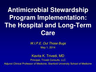 Antimicrobial Stewardship Program Implementation :  The  Hospital and Long-Term Care