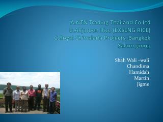 Shah Wali –wali Chandima Hamidah Martin Jigme