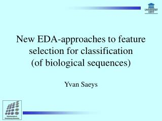 New EDA-approaches to feature selection for classification  (of biological sequences)