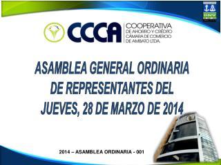 ASAMBLEA GENERAL ORDINARIA DE REPRESENTANTES DEL JUEVES, 28 DE MARZO DE 2014
