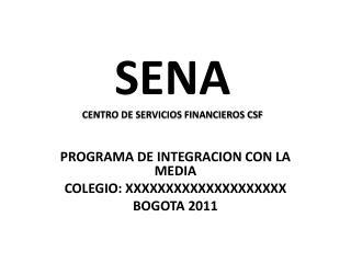SENA CENTRO DE SERVICIOS FINANCIEROS CSF